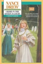 Crime in the Queen's Court ebook by Carolyn Keene