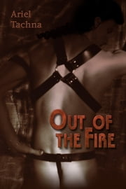Out of the Fire ebook by Ariel Tachna