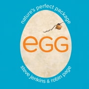 Egg - Nature's Perfect Package ebook by Robin Page,Steve Jenkins