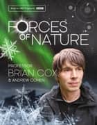 Forces of Nature ebook by Professor Brian Cox, Andrew Cohen