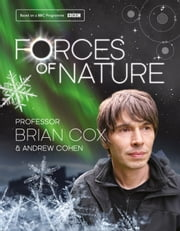 Forces of Nature ebook by Professor Brian Cox,Andrew Cohen