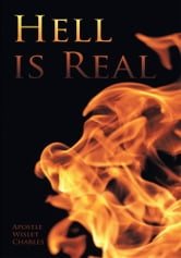 Hell is Real ebook by Apostle Wislet Charles