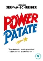 Power Patate eBook by Florence Servan-Schreiber