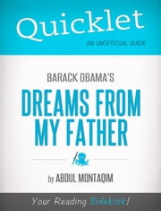 Quicklet on Barack Obama's Dreams From My Father ebook by Abdul  Montaqim
