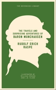 The Travels and Surprising Adventures of Baron Munchausen ebook by Rudolf Erich Raspe,David Rees,William Strang,J. B. Clark,Thomas Seccombe