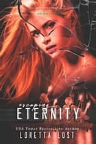 End of Eternity 4 - Escaping Eternity ebook by Loretta Lost