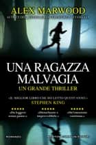 Una ragazza malvagia ebook by Alex Marwood