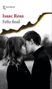 Feliz final ebook by Isaac Rosa