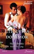 Etiquetas do Amor - Harlequin Jessica ebook by Helen Brooks, Kimberly Lang