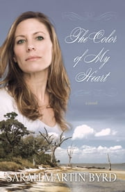 The Color of My Heart ebook by Sarah Martin Byrd