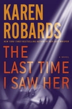 The Last Time I Saw Her, A Novel