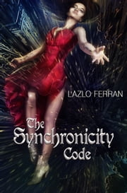 The Synchronicity Code ebook by Lazlo Ferran