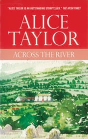 Across the River ebook by Alice Taylor