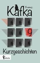 Neun Kurzgeschichten ebook by Franz Kafka