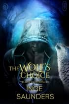 The Wolf's Choice ebook by Inge Saunders