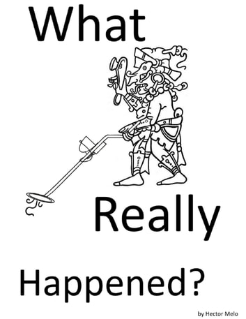 What Really Happened? ebook by Hector Melo