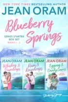 Blueberry Springs - Sweet Romance Series Starter Box Set (Books 1 - 3) ebook by Jean Oram