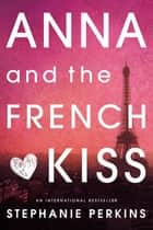 Anna and the French Kiss ebook by