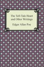 The Tell-Tale Heart and Other Writings ebook by Edgar Allan Poe