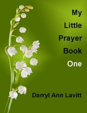 My Little Prayer Book One ebook by Darryl Ann Lavitt
