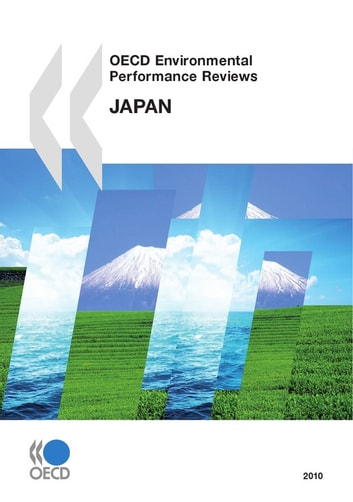 OECD Environmental Performance Reviews: Japan 2010 ebook by Collective