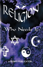 Religion: Who Needs It? ebook by Nasir Hakim