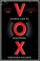 Vox: The bestselling gripping dystopian debut of 2018 that everyone's talking about! ebook by Christina Dalcher