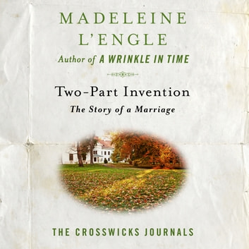 Two-Part Invention - The Story of a Marriage audiobook by Madeleine L'Engle