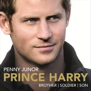 Prince Harry - Brother. Soldier. Son. Husband. audiobook by Penny Junor