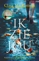 Ik zie jou ebook by Clare Mackintosh, Kris Eikelenboom