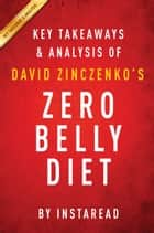 Zero Belly Diet by David Zinczenko | Key Takeaways & Analysis ebook by Instaread