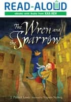 The Wren and the Sparrow ebook by J. Patrick Lewis, Yevgenia  Nayberg