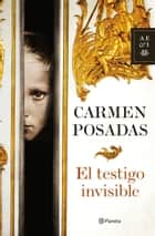 El testigo invisible ebook by Carmen Posadas