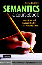 Semantics: A Coursebook 2ed ebook by Hurford,James R.