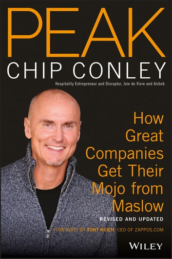 PEAK - How Great Companies Get Their Mojo from Maslow Revised and Updated ebook by Chip Conley
