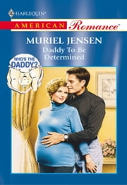 Daddy to be Determined ebook by Muriel Jensen