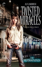 Twisted Miracles ebook by A.J. Larrieu