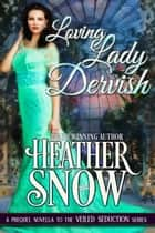 Loving Lady Dervish ebook by Heather Snow
