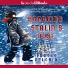 Breaking Stalin's Nose audiobook by Eugene Yelchin