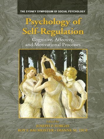 Psychology of Self-Regulation - Cognitive, Affective, and Motivational Processes ebook by