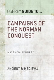Campaigns of the Norman Conquest ebook by Matthew Bennett