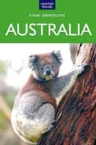 Australia Travel Adventures ebook by Holly Smith Smith