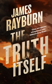 The Truth Itself ebook by James Rayburn