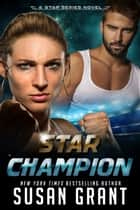 Star Champion - The Champion of Barésh (The Star Series Book 4) ebook by Susan Grant
