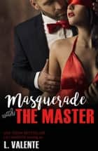 Masquerade with the Master ebook by L. Valente, Lili Valente