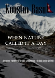 When Nature Called It A Day ebook by Koustuv Basu