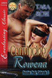 Convincing Rowena ebook by Tara Rose