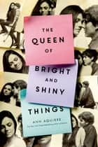 The Queen of Bright and Shiny Things ebook by Ann Aguirre