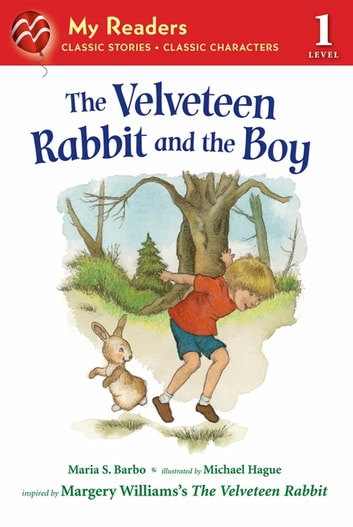 The Velveteen Rabbit and the Boy ebook by Maria S. Barbo