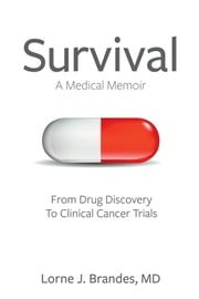 Survival: A Medical Memoir - From Drug Discovery To Clinical Cancer Trials ebook by Lorne J. Brandes